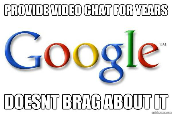 provide Video chat for years doesnt brag about it