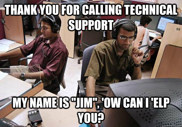 Thank you for calling technical support My name is
