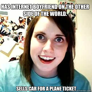 Has internet boyfriend on the other side of the world. sells car for a plane ticket