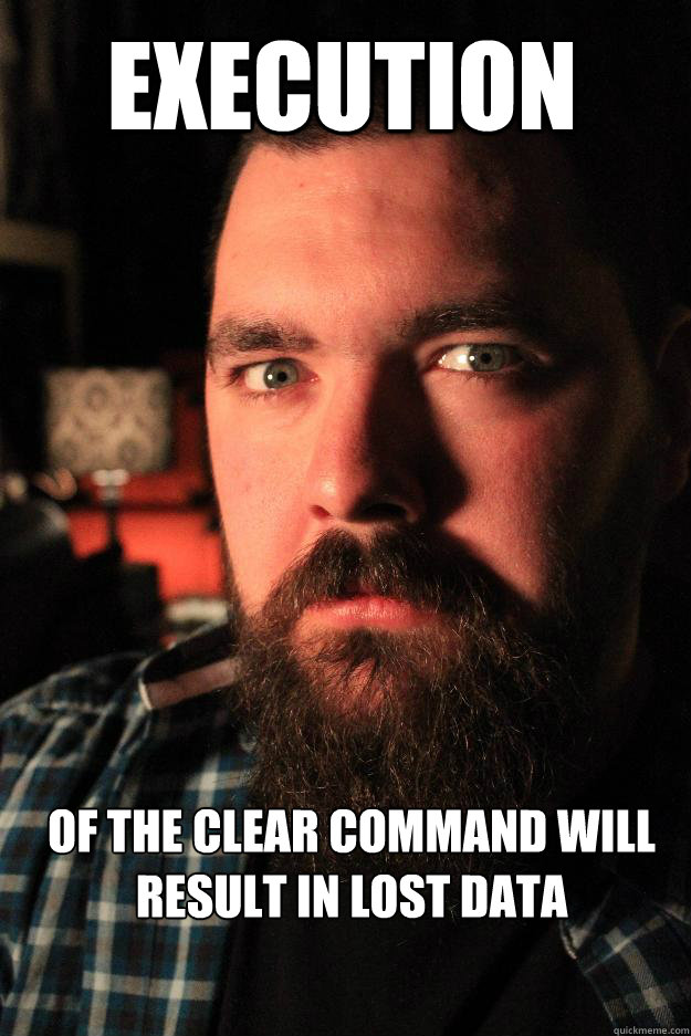 Execution  of the clear command will result in lost data - Execution  of the clear command will result in lost data  Dating Site Murderer