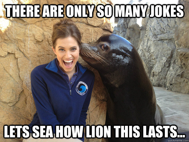 There are only so many jokes lets sea how lion this lasts... - There are only so many jokes lets sea how lion this lasts...  Crazy Secret