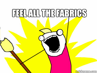 feel all the fabrics  - feel all the fabrics   All The Things