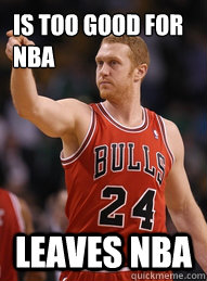 Is too good for NBA Leaves NBA - Is too good for NBA Leaves NBA  Brian Scalabrine