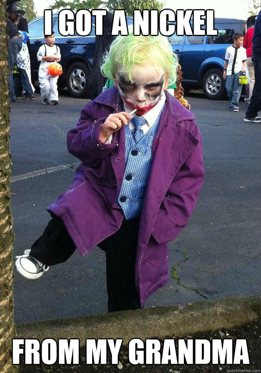 I got a nickel from my grandma - I got a nickel from my grandma  Joker kid