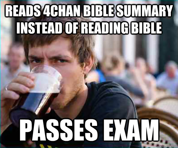 reads 4chan bible summary instead of reading bible passes exam