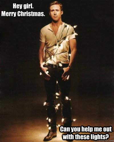Hey girl. Merry Christmas. Can you help me out with these lights?
