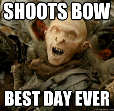 Shoots bow Best day ever - Shoots bow Best day ever  Misc