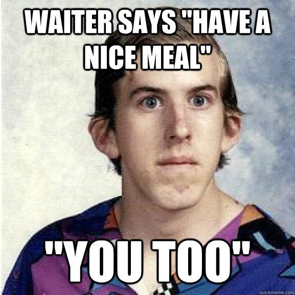 Waiter says