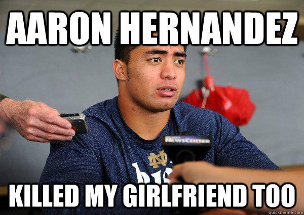 Aaron Hernandez Killed My Girlfriend too
