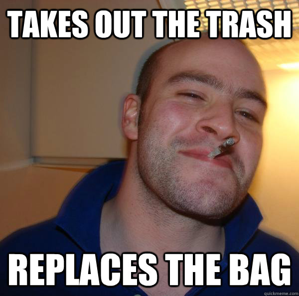 Takes out the trash replaces the bag - Takes out the trash replaces the bag  Misc