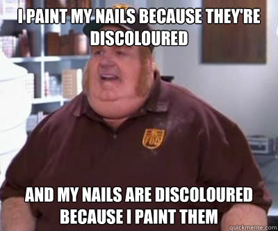i paint my nails because they're discoloured and my nails are discoloured because i paint them