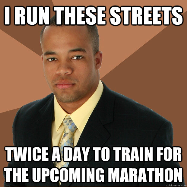 I run these streets twice a day to train for the upcoming marathon - I run these streets twice a day to train for the upcoming marathon  Successful Black Man