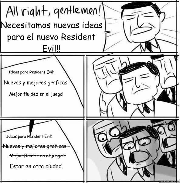 Necesitamos nuevas ideas para el nuevo Resident Evil!! Ideas para Resident Evil: Nuevas y mejores graficas! Mejor fluidez en el juego! Ideas para Resident Evil: Nuevas y mejores graficas! Mejor fluidez en el juego! ----------------------- ----------------