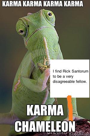 Karma Karma Karma Karma Karma Chameleon  Karma Chameleon
