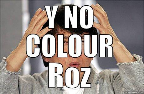 DAMMIT ROZ - Y NO COLOUR ROZ EPIC JACKIE CHAN