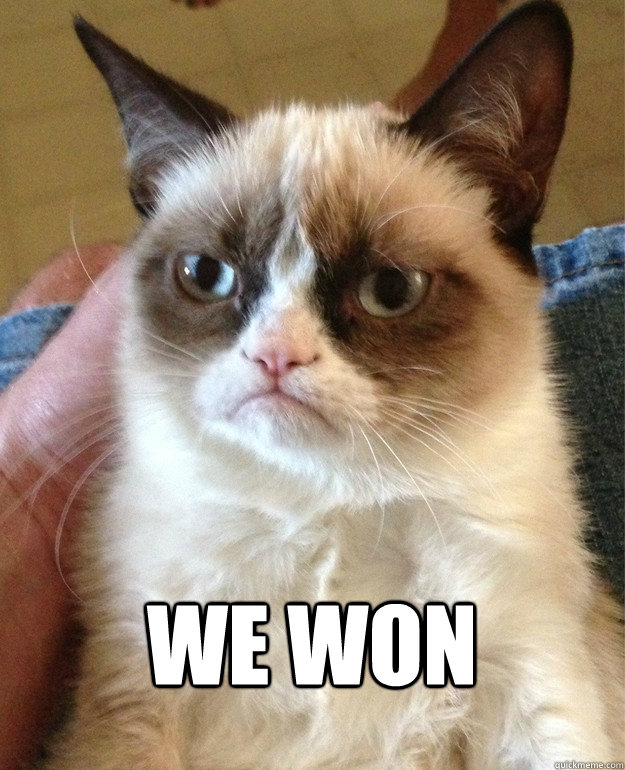 We won -  We won  Grumpy Cat