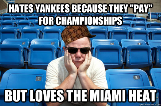 hates yankees because they