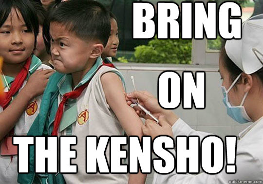 Bring  on the KENSHO! - Bring  on the KENSHO!  BRING IT ON