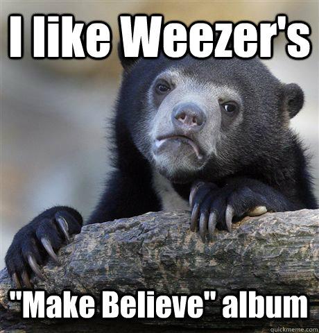 I like Weezer's