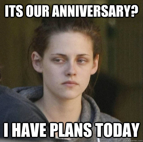 its our anniversary? i have plans today - its our anniversary? i have plans today  Underly Attached Girlfriend