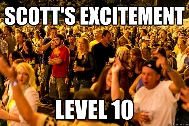 Scott's excitement Level 10  Scotty