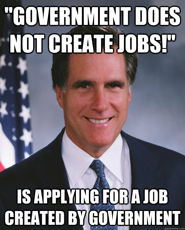 """""""Government does not create jobs!"""" Is applying for a job ...Government Stealing Money"""