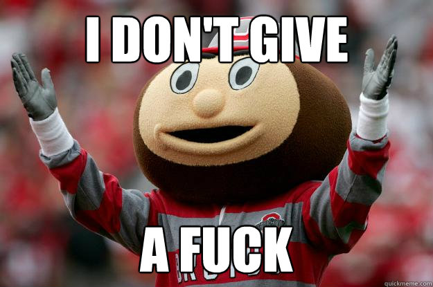 I Don't give A Fuck - I Don't give A Fuck  Ohio state
