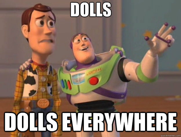 Dolls Dolls everywhere - Dolls Dolls everywhere  Toy Story