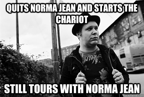 Quits Norma Jean and starts The Chariot Still tours with Norma Jean - Quits Norma Jean and starts The Chariot Still tours with Norma Jean  Good Guy Josh Scogin
