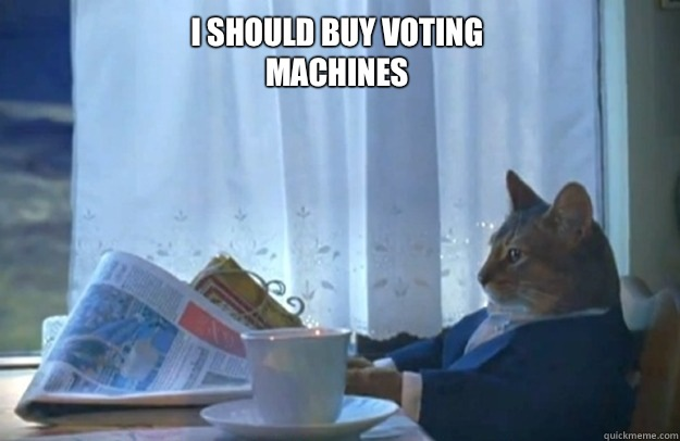 i should buy voting machines - i should buy voting machines  Sophisticated Cat