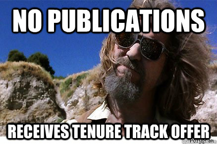 No publications receives tenure track offer   Old Academe Stanley