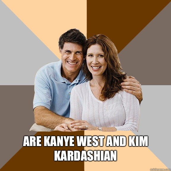 Are Kanye West and Kim Kardashian -  Are Kanye West and Kim Kardashian  Scumbag Parents