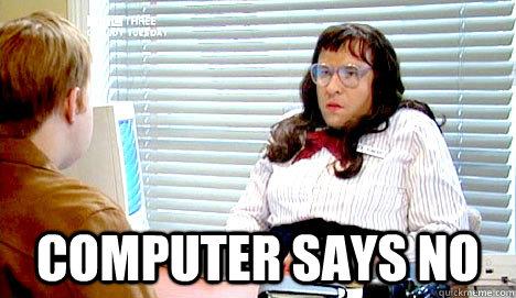 computer says no  Computer Says No