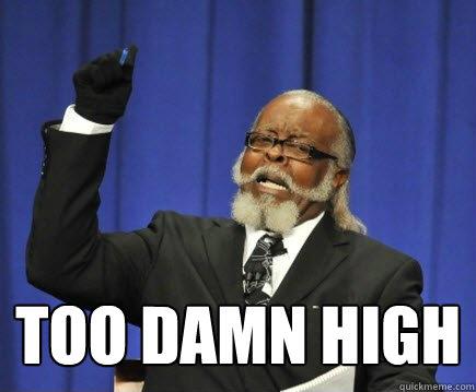 too damn high -  too damn high  Too Damn High