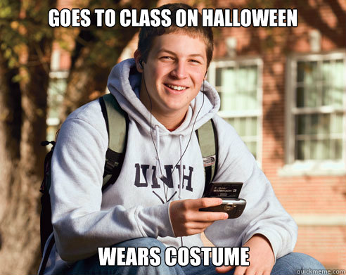 Goes to class on Halloween wears costume - Goes to class on Halloween wears costume  College Freshman