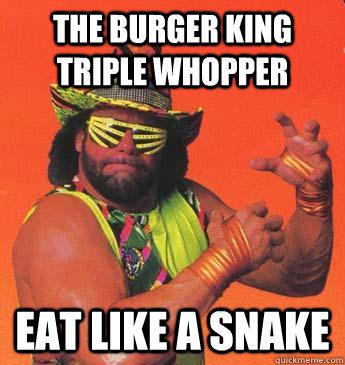 THE BURGER KING TRIPLE WHOPPER EAT LIKE A SNAKE