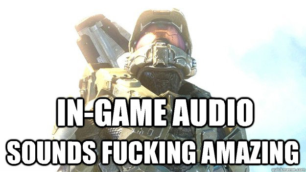 In-Game audio Sounds fucking amazing - In-Game audio Sounds fucking amazing  Misc