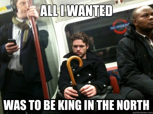 all I wanted was to be King in the north - all I wanted was to be King in the north  Misc