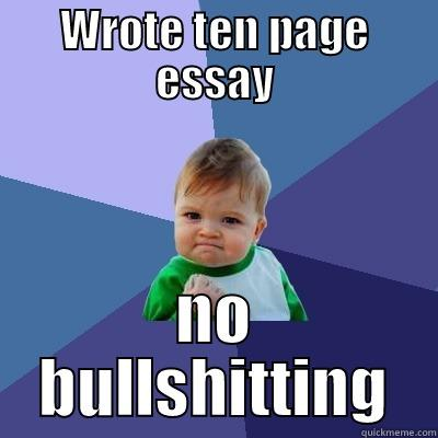 bullshit essay quickmeme bullshit essay wrote ten page essay no bullshitting success kid