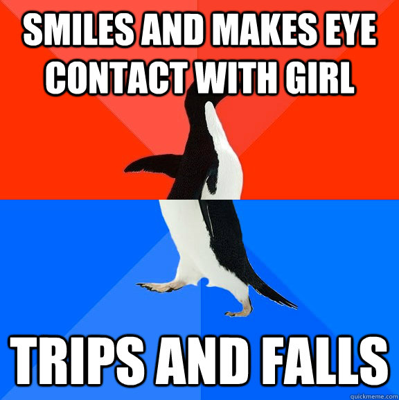 Smiles and makes eye contact with girl Trips and falls - Smiles and makes eye contact with girl Trips and falls  Socially Awesome Awkward Penguin