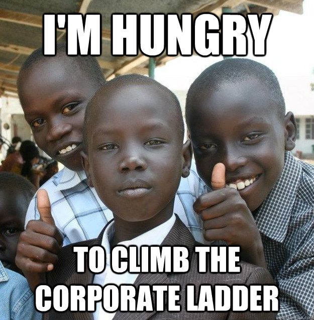 I'm Hungry To Climb the Corporate Ladder - I'm Hungry To Climb the Corporate Ladder  Misc