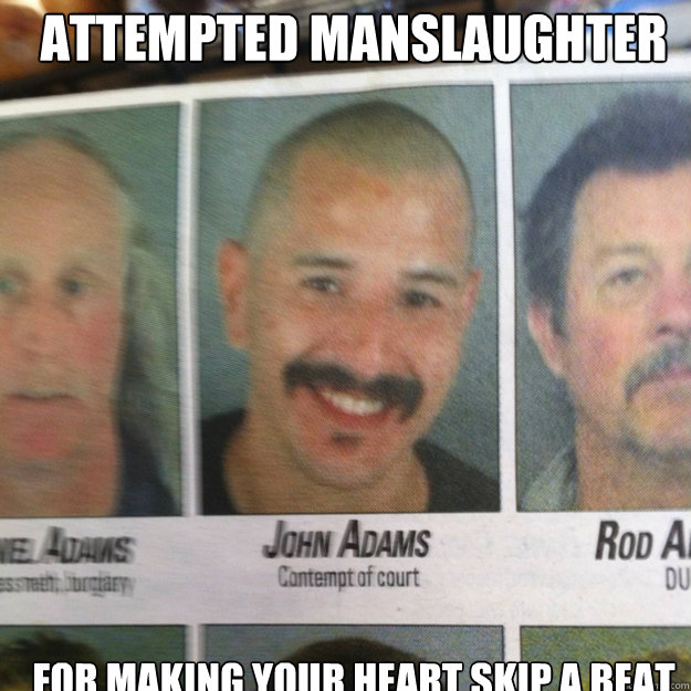 Attempted Manslaughter For making your heart skip a beat  ridiculously photogenic criminal