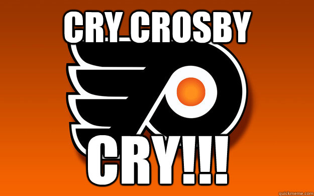 CRY CROSBY CRY!!!  FLYERS