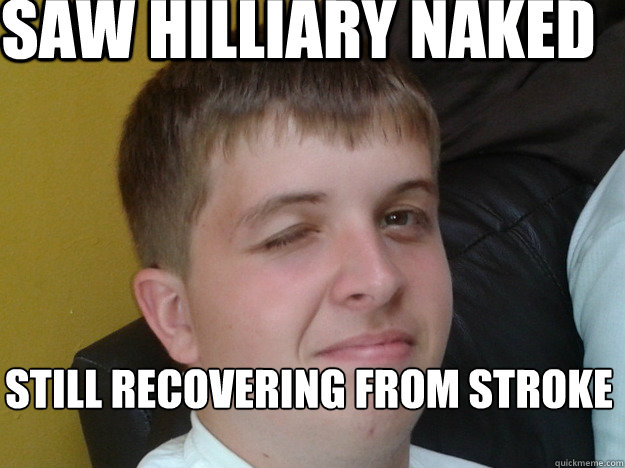 Saw Hilliary naked Still recovering from stroke - Saw Hilliary naked Still recovering from stroke  Random Wink Face