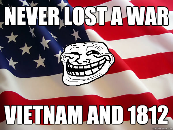 Never lost a war Vietnam and 1812