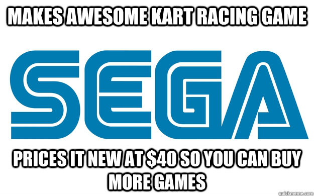 Makes awesome Kart Racing Game Prices it new at $40 so you can buy more games