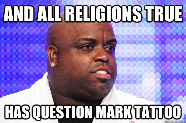 and all religions true has question mark tattoo - and all religions true has question mark tattoo  Troll Cee Lo Green