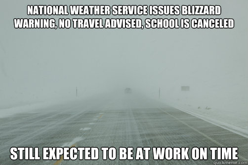 Funny Warning Meme : National weather service issues blizzard warning no