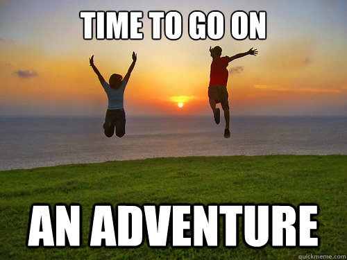 Time to go on an adventure - Time to go on an adventure  Misc