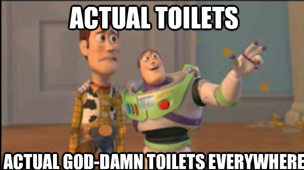 Actual toilets Actual god-damn toilets everywhere - Actual toilets Actual god-damn toilets everywhere  Buzz and Woody